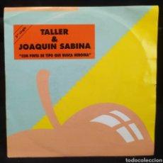 Discos de vinilo: TALLE & JOAQUIN SABINA - CON PINTA DE TIPO QUE BUSCA HEROINA 1992. Lote 295290943