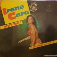 Discos de vinilo: IRENE CARA - WHY ME ?. Lote 295305378