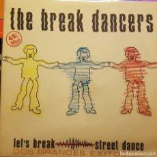 Discos de vinilo: THE BREAK DANCERS - LET´S BREAK - STREET DANCE. Lote 295317243