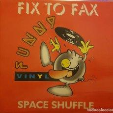Discos de vinilo: FIX TO FAX FUNNY- SPACE SHUFFLE. Lote 295331873