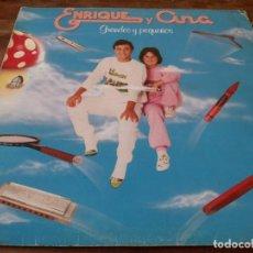 Discos de vinilo: ENRIQUE Y ANA - GRANDES Y PEQUEÑOS - LP ORIGINAL HISPAVOX 1983. Lote 295342258