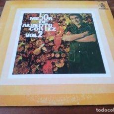Discos de vinilo: ALBERTO CORTEZ - LO MEJOR DE ALBERTO CORTEZ VOL 2 - LP ORIGINAL HISPAVOX 1975 HECHO EN GUATEMALA. Lote 295344398