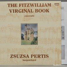 Discos de vinilo: LP. THE FITZWILLIAM VIRGINAL BOOK. EXCERPTS. ZSUZSA PERTIS. Lote 295376573