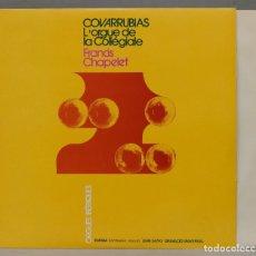 Discos de vinilo: LP. COVARRUBIAS. L'ORGUE DE LA COLLEGIALE. FRANCIS CHAPELET. Lote 295377198