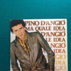 Discos de vinilo: PINO D´ANGIO,MA QUALE IDEA DEL 81. Lote 295382278