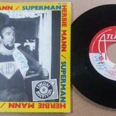Discos de vinilo: HERBIE MANN / SUPERMAN / SINGLE 7 PULGADAS. Lote 295395473