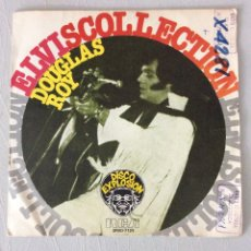 Discos de vinilo: ELVIS COLLECTION. DOUGLAS ROY. TUTTI FRUTTI. TEDDY BEAR. IT'S NOW OR NEVER. HOUND DOG. TOO MUCH. Lote 295418173