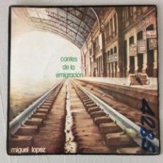 Discos de vinilo: MIGUEL LÓPEZ. CANTES DE LA EMIGRACIÓN.. Lote 295418878