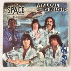 Discos de vinilo: SPACE. MY LOVE IS MUSIC. Lote 295421288