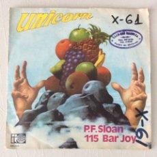 Discos de vinilo: UNICORN. P. F. SLOAN. 115 BAR JOY.. Lote 295425693