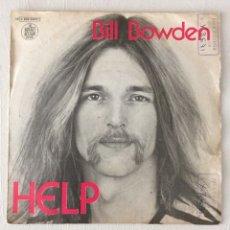 Discos de vinilo: BILL BOWDEN. HELP.. Lote 295426648