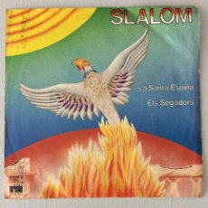 Discos de vinilo: SLALOM. LA SANTA ESPINA. ELS SEGADORS.. Lote 295428723