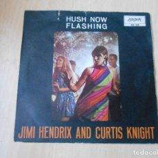 Discos de vinilo: JIMI HENDRIX AND CURTIS KNIGHT, SG, HUSH NOW + 1, AÑO 1967. Lote 295442073