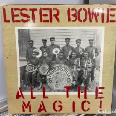 Discos de vinilo: LESTER BOWIE - ALL THE MAGIC! (2XLP, ALBUM). Lote 295451468