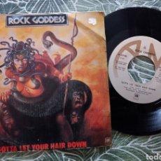 Discos de vinilo: ROCK GODDESS/GOTTA LET YOUR HAIR DOWN. Lote 295461983