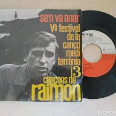 Discos de vinilo: RAIMON - VÈ FESTIVAL DE LA CANÇÓ MEDITERRÀNIA - SE'N VA ANAR +3 (EDIGSA, EDIPHONE 1963) - EP. Lote 295467388