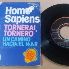Discos de vinilo: HOMO SAPIENS / TORNERAI TORNERO / SINGLE 7 PULGADAS. Lote 295469873