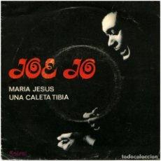 Discos de vinilo: JOE JO - MARIA JESUS / UNA CALETA TIBIA - SG SPAIN 1971 - SPIRAL DS-1016. Lote 295476133