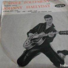 Discos de vinilo: JOHNNY HALLYDAY -T'AU¡IMER FOLLEMENT + 3 EP. Lote 295486683