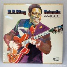 Discos de vinilo: LP - VINILO B.B. KING - FRIENDS / AMIGOS - ESPAÑA - AÑO 1976. Lote 295495108