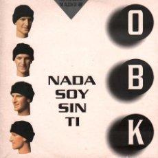 Discos de vinilo: OBK - NADA SOY SIN TI / MAXI SINGLE HISPAVOX 1995 / EDICION ARTISTICA / BUEN ESTADO RF-10668. Lote 295513058
