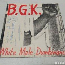 Discos de vinilo: B.G.K. - WHITE MALE DUMBINANCE PUNK EP CON 8 TEMAS+1984 PRESS+INSERT. Lote 295513283