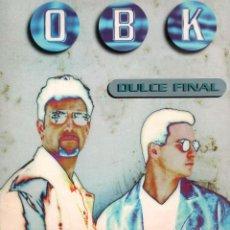 Discos de vinilo: OBK - DULCE FINAL / MAXI SINGLE HISPAVOX 1995 / DIFICIL DE ENCONTRAR / MUY BUEN ESTADO RF-10669. Lote 295513298