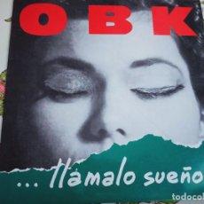 Discos de vinilo: OBK – ... LLÁMALO SUEÑO .1991. SELLO: KONGA MUSIC – CXLP-134 FORMATO: VINYL, LP,. VG+ / NEAR MINT. Lote 295529558