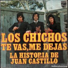 Discos de vinilo: LOS CHICHOS - TE VAS, ME DEJAS - LA HISTORIA DE JUAN CASTILLO / SINGLE PHILIPS 1974 RF-5965. Lote 295532678