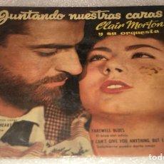 Discos de vinilo: EP CLAIR MORTON Y ORQUESTA - CHEEK TO CHEEK JUNTANDO NUESTRAS CARAS Y OTROS TEMAS -PEDIDO MINIMO 7€K. Lote 295543313