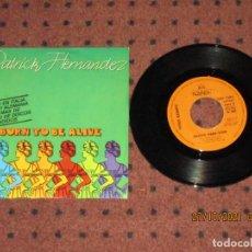 Discos de vinilo: PATRICK HERNANDEZ - BORN TO BE ALIVE - SINGLE - SPAIN - AQUARIUS - L -. Lote 295567503
