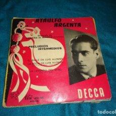 Discos de vinilo: ATAULFO ARGENTA. PRELUDIOS INTERMEDIOS. EL BAILE DE LUIS ALONSO + 3. EP . DECCA, EDC. FRANCIA. Lote 295579933