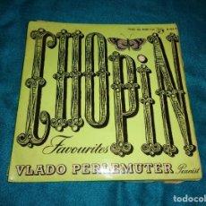 Discos de vinilo: CHOPIN FAVOURITES. PRELUDE, OP. 28. VLADO PERLEMUTER. EP . CONCERT HALL , 1961. EDC. UK. Lote 295580403