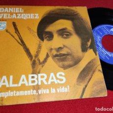 Discos de vinilo: DANIEL VELAZQUEZ PALABRAS/¡COMPLETAMENTE, VIVA LA VIDA! 7'' SINGLE 1969 PHILIPS. Lote 295583758