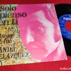 Discos de vinilo: DANIEL VELAZQUEZ SOLO PIENSO EN TI/EL AYER SE FUE 7'' SINGLE 1968 PHILIPS. Lote 295583988