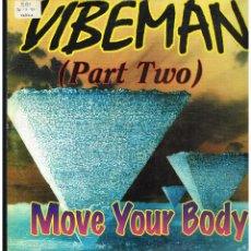 Discos de vinilo: VIBEMAN (PART TWO) - MOVE YOUR BODY - MAXI SINGLE 1996 - ED. ESPAÑA. Lote 295613888