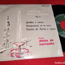 Discos de vinilo: ALICIA DE LARROCHA PIANO VOL.2 SEVILLA/ARAGONESA/PUERTA DE TIERRA EP 1959 HISPAVOX SPAIN ALBENIZ. Lote 295614953