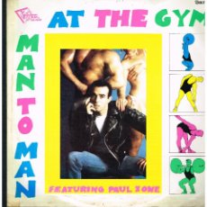 Discos de vinilo: MAN TO MAN FEATURING PAUL ZONE - AT THE GYM - MAXI SINGLE 1987 - ED. UK. Lote 295617993