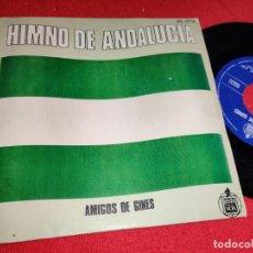 Discos de vinilo: AMIGOS DE GINES HIMNO DE ANDALUCIA/VERSION ORQUESTAL 7'' SINGLE 1978 HISPAVOX. Lote 295619478