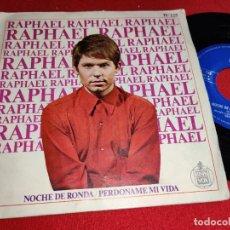 Discos de vinilo: RAPHAEL NOCHE DE RONDA/PERDONAME MI VIDA 7'' SINGLE 1967 HISPAVOX. Lote 295619703
