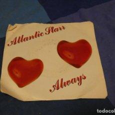 Discos de vinilo: BOXX129 DISCO 7 PULGADAS USA ESTADO DECENTE ATLANTIC STARR ALWAYS / ALWAYS INSTRUM.. Lote 295626348