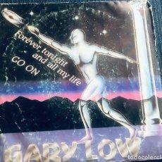 Discos de vinilo: 'FOREVER, TONIGHT AND ALL MY LIFE', DE GARY LOW. POP-ROCK. SINGLE VINILO 2 TEMAS. HISPAVOX. 1983.. Lote 295628233