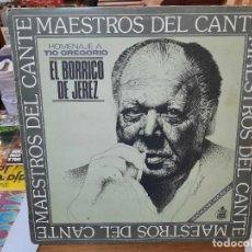 Discos de vinil: EL BORRICO DE JEREZ - HOMENAJE A TIO GREGORIO (MAESTROS DEL CANTE) - LP. SELLO HISPAVOX 1985. Lote 295629458