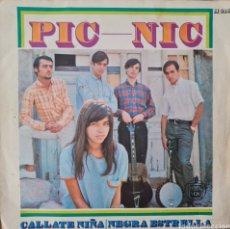 Discos de vinilo: SINGLE - PIC-NIC - CALLATE NIÑA - ESPAÑA 1967. Lote 295715318