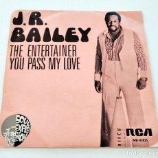 Discos de vinilo: VINILO SINGLE DE J. R. BAILEY. THE ENTERTAINER YOU PASS MY LOVE. 1975.. Lote 295715893