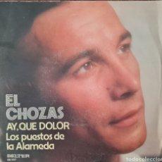 Discos de vinilo: SINGLE - EL CHOZAS - AY, QUE DOLOR - ESPAÑA 1976. Lote 295717913