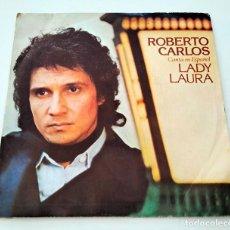 Discos de vinilo: VINILO SINGLE DE ROBERTO CARLOS. LADY LAURA. 1979.. Lote 295719503