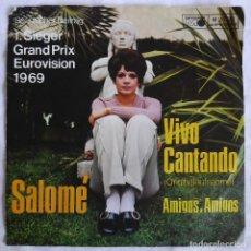 Discos de vinilo: SINGLE VINILO SALOME VIVO CANTANDO, AMIGOS AMIGOS, EDICIÓN ALEMANA 1969 EUROVISIÓN. Lote 295720268