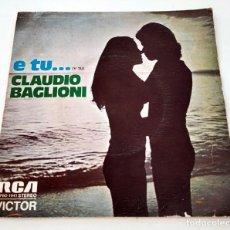 Discos de vinilo: VINILO SINGLE DE CLAUDIO BAGLIONI. E TU. 1974.. Lote 295720608