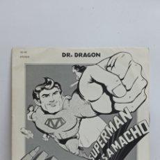 Discos de vinilo: DR.DRAGON, SUPERMAN HE'S A MACHO. (AUVI 1979). Lote 295721283